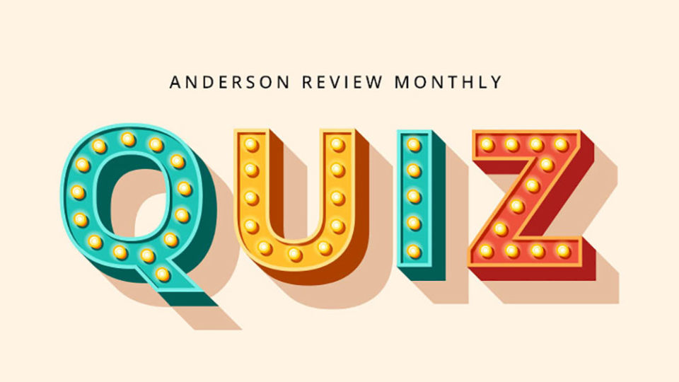 Anderson Review Monthly Quiz