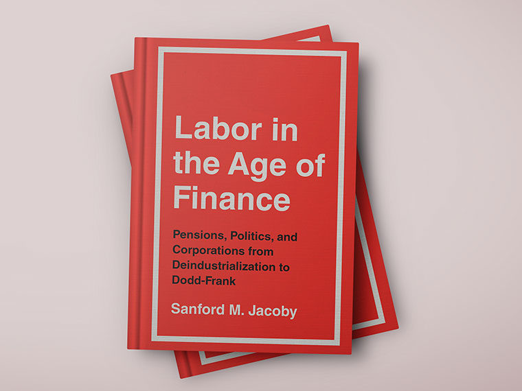 """A red book entitled """"Labor in the Age of Finance: Pensions, Politics, and Corporations from Deindustrialization to Dodd-Frank"""" by Sanford M. Jacoby"""